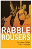 Rabble Rousers: The American Far Right in the Civil Rights Era (Politics and Culture in the Twentieth-Century South)