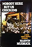 Nobody here but us chickens (0899190421) by Marvin Mudrick