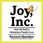Joy, Inc.: How We Built a Workplace People Love | Richard Sheridan