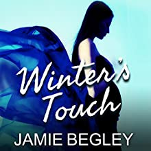 Winter's Touch: Last Riders Series, Book 8 Audiobook by Jamie Begley Narrated by Elizabeth Hart