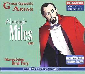 Alastair Miles - Great Operatic Arias / David Parry