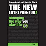 The New Entrepreneurz: Changing the Way You Play Life | Ronen Gafni,Simcha Gluck