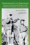 img - for Imprisoned in Paradise: Japanese Internee Road Workers at the World War II Kooskia Internment Camp (Asian American Comparative Collection Research Reports) by Priscilla Wegars (2010-01-01) book / textbook / text book