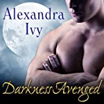 Darkness Avenged: Guardians of Eternity Series # 10 (       UNABRIDGED) by Alexandra Ivy Narrated by Arika Rapson