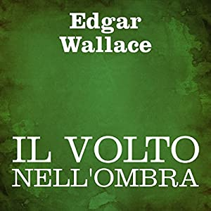 Il volto nell'ombra [The Face in the Night] Audiobook