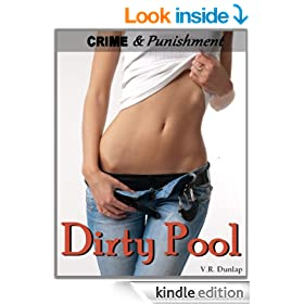 Dirty Pool - Losing Her Control (Crime & Punishment: Erotic Stories of Sexual Submission)