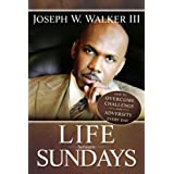 Life Between Sundays ~ Dr. Joseph Walker III