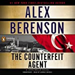 The Counterfeit Agent: A John Wells Novel, Book 8 (       UNABRIDGED) by Alex Berenson Narrated by George Guidall