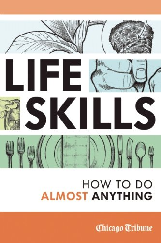 Life Skills: How to Do Almost Anything - Chicago Tribune Staff (Editor)