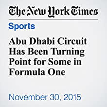 Abu Dhabi Circuit Has Been Turning Point for Some in Formula One (       UNABRIDGED) by Brad Spurgeon Narrated by Keith Sellon-Wright