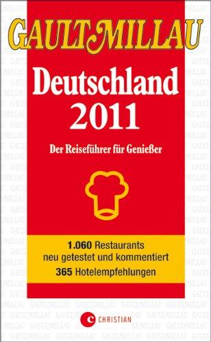 Gault Millau Deutschland 2011: Der Reiseführer