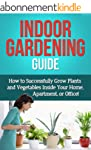 Indoor Gardening Guide: How to succes...