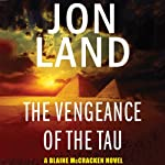 The Vengeance of the Tau: A Blaine McCracken Novel (       UNABRIDGED) by Jon Land Narrated by Lance Axt