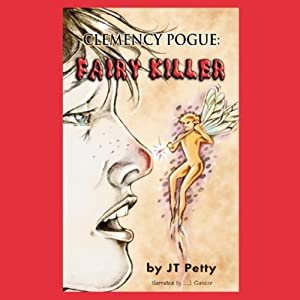 Clemency Pogue: Fairy Killer | [J.T. Petty]