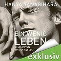 Ein wenig Leben Audiobook by Hanya Yanagihara Narrated by Torben Kessler