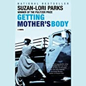 Getting Mother's Body | [Suzan-Lori Parks]