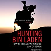 Hunting bin Laden: How al-Qaeda Is Winning the War on Terror | [Rob Schultheis]