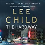 The Hard Way: Jack Reacher 10 (       UNABRIDGED) by Lee Child Narrated by Jeff Harding