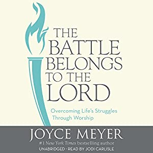 The Battle Belongs to the Lord Audiobook