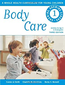 Body Care: A Whole Health Curriculum for Young Children (Growing, Growing Strong)
