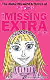 The Missing extra (The Amazing adventures of Starr Book 1)