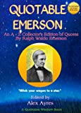 QUOTABLE EMERSON: A Collector's Edition of Quotations by Ralph Waldo Emerson
