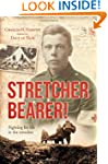 Stretcher Bearer: Fighting for Life i...
