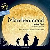 Märchenmond: Das Musical. von Christian Gundlach.