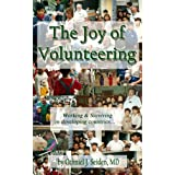 The Joy of Volunteering - working and surviving in developing countries ~ Othniel J. Seiden