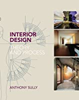Interior Design: Theory and Process (331/3) from A & C Black Publishers Ltd