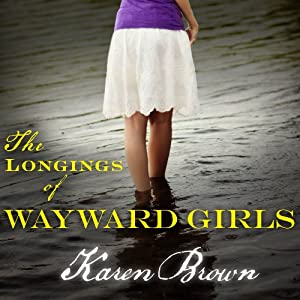 The Longings of Wayward Girls Audiobook
