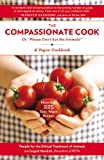 The Compassionate Cook: Or, Please Don't Eat the Animals! (0446394920) by Newkirk, Ingrid