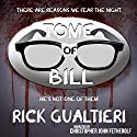 Bill the Vampire, Scary Dead Things, The Mourning Woods, and Holier Than Thou: The Tome of Bill Series: Books 1-4 Audiobook by Rick Gualtieri Narrated by Christopher John Fetherolf