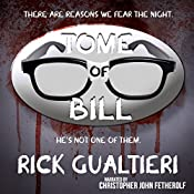 Bill the Vampire, Scary Dead Things, The Mourning Woods, and Holier Than Thou: The Tome of Bill Series: Books 1-4 | Rick Gualtieri