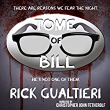 Bill the Vampire, Scary Dead Things, The Mourning Woods, and Holier Than Thou: The Tome of Bill Series: Books 1-4 (       UNABRIDGED) by Rick Gualtieri Narrated by Christopher John Fetherolf