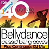 Top 40 Bellydance - Classic Belly Dance Bar Grooves plus continuous DJ Mix