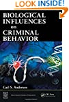 Biological Influences on Criminal Beh...