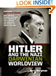 Hitler and the Nazi Darwinian worldvi...
