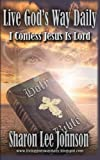 I Confess Jesus Is Lord (Live GOD's Way Daily) (Volume 2)