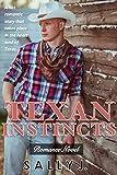 Texan Instincts (Short Story Series): Wild & Free In Texas (Texas Romance, Texas Romance Series, Cowboy Romance, Western Romance)