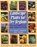 img - for Landscape Plants For Dry Regions: More Than 600 Species From Around The World by Warren Jones (2000-06-22) book / textbook / text book
