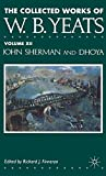 img - for The Collected Works of W.B. Yeats: John Sherman and Dhoya v. 12 book / textbook / text book