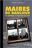 echange, troc Hacène Belmessous - Maires de banlieue : La politique à l'épreuve du réel