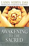 Awakening to the Sacred: Creating a Spiritual Life from Scratch (0553812955) by Das, Lama Surya