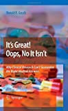 img - for It's Great! Oops, No It Isn't: Why Clinical Research Can't Guarantee The Right Medical Answers by Ronald Gauch (2008-11-14) book / textbook / text book