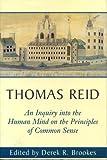 Thomas Reid, an Inquiry into the Human Mind: On the Principles of Common Sense (The Edinburgh edition of Thomas Reid) (0271017414) by Reid, Thomas