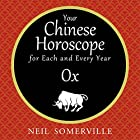 Your Chinese Horoscope for Each and Every Year - Ox Hörbuch von Neil Somerville Gesprochen von: Helen Keeley