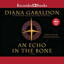 An Echo in the Bone: A Novel Audiobook by Diana Gabaldon Narrated by Davina Porter