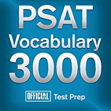 Official PSAT Vocabulary 3000: Become a True Master of PSAT Vocabulary...Quickly and Effectively! (       UNABRIDGED) by Official Test Prep Content Team Narrated by Jared Pike, Daniela Dilorio