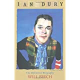 Ian Dury: The Definitive Biographyby Will Birch